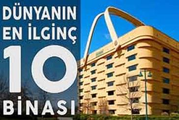 Dünyanın En İlginç 10 Binası