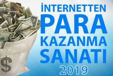 İnternetten Para Kazanmak 2019