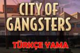City of Gangsters – TÜRKÇE YAMA